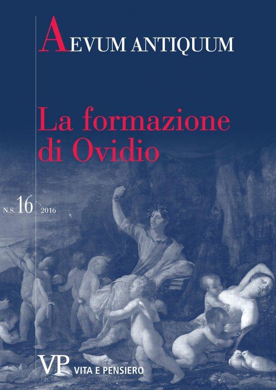 Quot aderant vates, rebar adesse deos. La formazione di Ovidio. Università Cattolica del Sacro Cuore - Milano, 17-18 novembre 2016. Presentazione